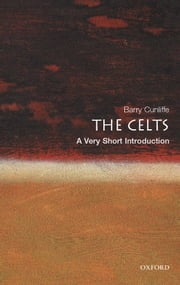 The Celts: A Very Short Introduction ebook by Barry Cunliffe