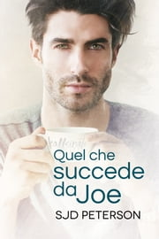 Quel che succede da Joe ebook by SJD Peterson, Claudia Nogara