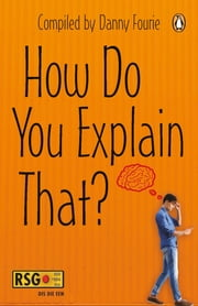 How Do You Explain That? ebook by Danny Fourie