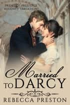 Married To Darcy ebook by Rebecca Preston, A Lady