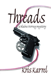 Threads, a Blaine Horney Mystery ebook by Kris Karrel