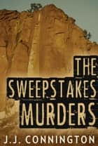 The Sweepstakes Murders ebook by J. J. Connington