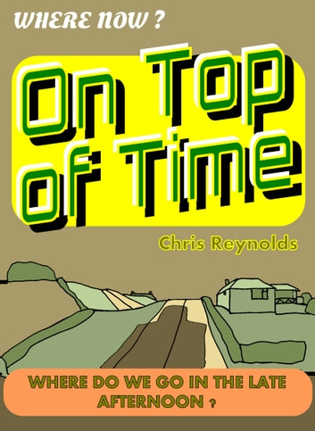 On Top of Time ebook by Chris Reynolds
