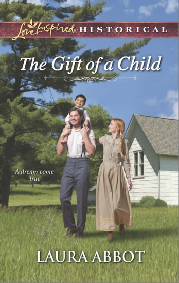 The Gift of a Child (Mills & Boon Love Inspired Historical) ebook by Laura Abbot