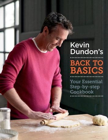Kevin Dundon's Back to Basics ebook by Kevin Dundon