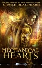 Mechanical Hearts ebook by Nicole Blanchard