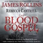 The Blood Gospel - The Order of the Sanguines Series audiobook by James Rollins, Rebecca Cantrell