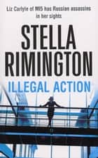 Illegal Action - (Liz Carlyle 3) ebook by Stella Rimington