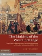 The Making of the West End Stage ebook by Professor Jacky Bratton