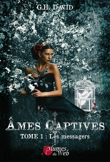 Âmes Captives Tome 1 : Les messagers ebook by G.H. David