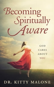 Becoming Spiritually Aware ebook by Global Faith Publishing LLC