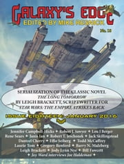 Galaxy's Edge Magazine: Issue 18, January 2016 - Featuring Leigh Bracket (scriptwriter for Star Wars: The Empire Strikes Back) - Galaxy's Edge, #18 ebook by Robert J. Sawyer,Todd McCafffrie,Janet Ian,Leigh Brackett,Gregory Benford,Joe Haldeman