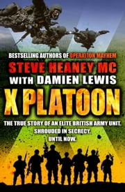 X Platoon ebook by Damien Lewis,Steve Heaney, MC