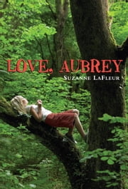 Love, Aubrey ebook by Suzanne LaFleur