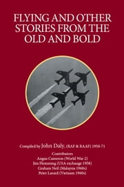 Flying and Other Stories from the Old and Bold ebook by John Daly,Angus Cameron,Jim Flemming,Graham Neil,Peter Larard