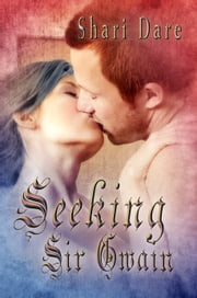 Seeking Sir Gwain ebook by Shari Dare