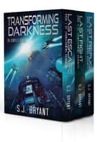 Transforming Darkness - The Complete Series ebook by S.J. Bryant