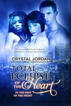 Total Eclipse of the Heart ebook by Crystal Jordan