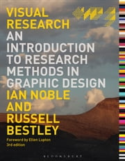 Visual Research - An Introduction to Research Methods in Graphic Design ebook by Russell Bestley, Ian Noble