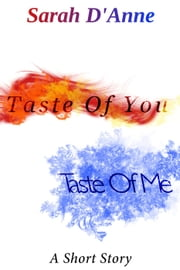 Taste Of You, Taste Of Me ebook by Sarah D'Anne