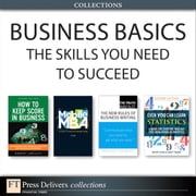 Business Basics - The Skills You Need to Succeed (Collection) ebook by Jo Owen,David M. Levine,Robert Follett,Natalie Canavor,Claire Meirowitz,David F. Stephan