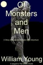 Of Monsters and Men ebook by William Young