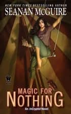 Magic For Nothing 電子書 by Seanan McGuire