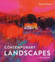 Contemporary Landscapes in Mixed Media ebook by Soraya French