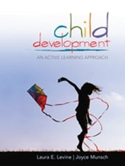 Child Development - An Active Learning Approach ebook by Laura E. (Ellen) Levine,Joyce A. Munsch