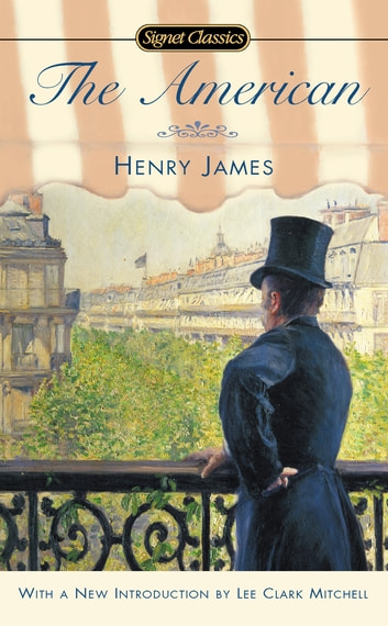 The American ebook by Henry James,Leon Edel
