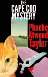The Cape Cod Mystery ebook by Phoebe Atwood Taylor