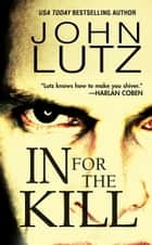 In For The Kill ebook door John Lutz