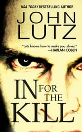 In For The Kill ebook by John Lutz