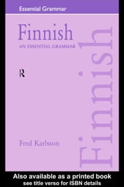 Finnish: An Essential Grammar ebook by Karlsson, Fred