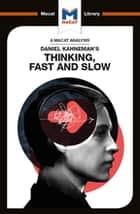 Daniel Kahneman's Thinking, Fast and Slow ebook by Jacqueline Allan