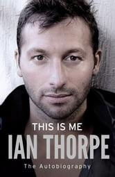 This Is Me - The Autobiography ebook by Ian Thorpe