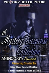 A Mystery/Suspense Collection: Sweet ebook by VTP Anthologies