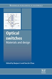 Optical Switches - Materials and Design ebook by S J Chua,B Li