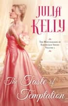 The Taste of Temptation ebook by Julia Kelly