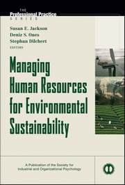 Managing Human Resources for Environmental Sustainability ebook by Susan E. Jackson,Deniz S. Ones,Stephan Dilchert