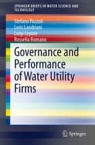 Governance and Performance of Water Utility Firms ebook by Stefano Pozzoli,Loris Landriani,Luigi Lepore,Rossella Romano