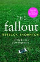 The Fallout ebook by Rebecca Thornton