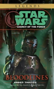Bloodlines: Star Wars (Legacy of the Force) ebook by Karen Traviss