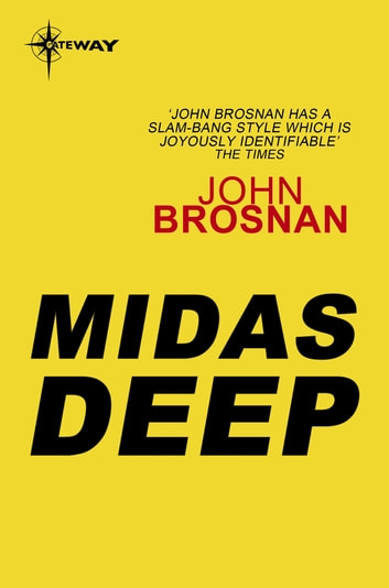 The Midas Deep ebook by John Brosnan