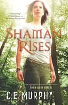 Shaman Rises ebook by