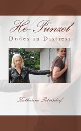 He-Punzel - Dudes in Distress ebook by Katherine Petersdorf