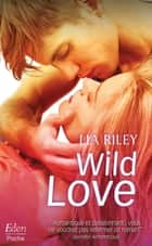 WILD LOVE 電子書 by Lia Riley
