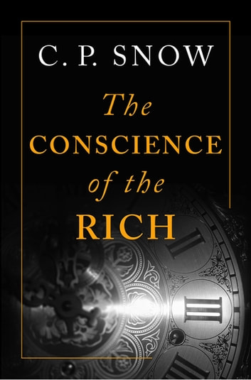 The Conscience of the Rich ebook by C. P. Snow