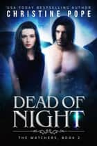Dead of Night eBook par Christine Pope