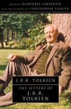 The Letters of J. R. R. Tolkien ebook by Christopher Tolkien, Humphrey Carpenter